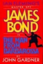 The Man from Barbarossa by John Gardner