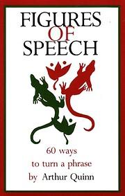 Figures of Speech: 60 Ways To Turn A Phrase…