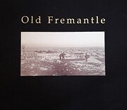 Old Fremantle: photographs 1850-1950 de John…