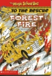 The Magic School Bus to the Rescue Forest…