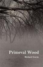 Primeval Wood by Richard Gavin