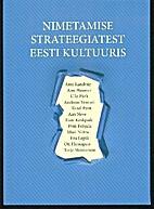 Nimetamise strateegiatest Eesti kultuuris by…