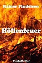Höllenfeuer by Rainer Findeisen