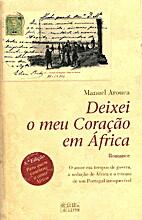 Deixei o Meu Coração em África by Manuel…