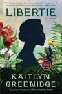 Libertie: A Novel - Kaitlyn Greenidge