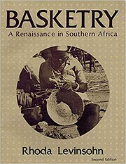 Basketry: A Renaissance in Southern Africa…