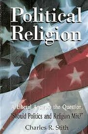 Political Religion: A Liberal Answers the…