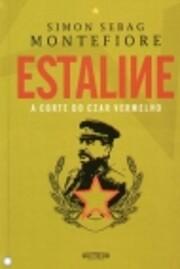 Estaline: a corte do czar vermelho –…