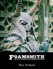 Foamsmith: How to Create Foam Armor Costumes…