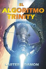 El Algoritmo Trinity af Damon Carter