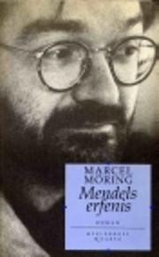 Mendels erfenis: Roman af Marcel Möring
