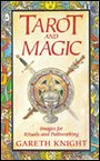 Tarot and Magic: Images for Ritual and Pathworking - Gareth Knight