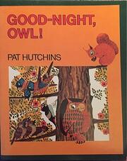 Good night, Owl! por Pat Hutchins