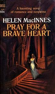 Pray for a Brave Heart por Helen MacInnes