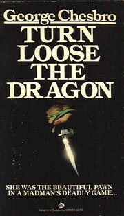 Turn Loose the Dragon por George C. Chesbro