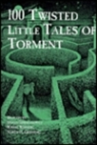 100 Twisted Little Tales of Torment by…