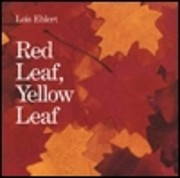 Red Leaf, Yellow Leaf de Lois Ehlert