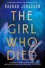 The Girl Who Died: A Novel - Ragnar Jonasson