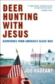 Deer Hunting with Jesus: Dispatches from…