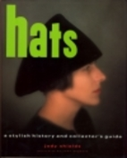 Hats: A Stylish History and Collector's…
