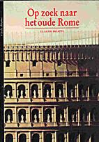Op zoek naar het oude Rome by Claude Moatti