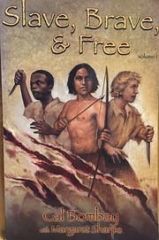 Slave, Brave, & Free av Cal Bombay