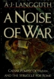 A Noise of War: Caesar, Pompey, Octavian and…