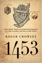 1453: The Holy War for Constantinople and…