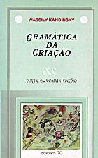 GRAMÁTICA DA CRIAÇÃO by Wassily Kandinsky
