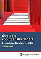 Strategie voor dienstverleners : 24 modellen…