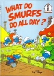 What Do Smurfs Do All Day? (Beginner Books)…