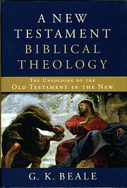 New Testament Biblical Theology, A: The…