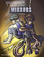 Twisted Mirrors Volume 1 by Serena Loder