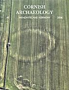 Cornish Archaeology 45 by Graeme Kirkham