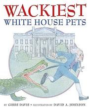 Wackiest White House Pets af Gibbs Davis