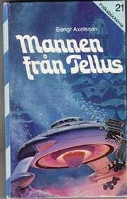 Mannen från Tellus de Bengt Axelsson