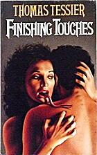 Finishing Touches by Thomas Tessier
