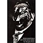 John Heartfield: Art and Mass Media by…