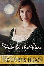 Fair Is the Rose af Liz Curtis Higgs