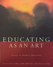 Educating as an Art: Essays on Waldorf…