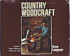 Country Woodcraft by Drew Langsner