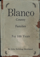 Blanco County Families for One Hundred Years…
