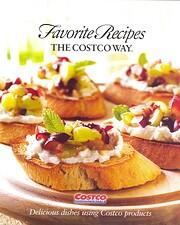 Favorite Recipes The Costco Way - Delicious…