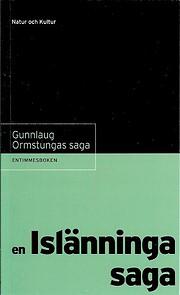 Gunnlaug Ormstungas saga : en…