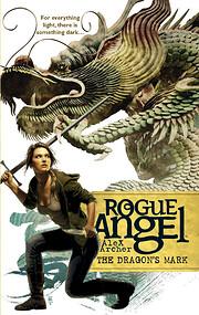 The Dragon's Mark (Rogue Angel) von Alex…