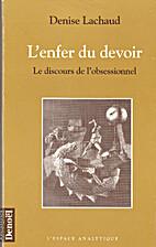 L'enfer du devoir by Denise Lachaud