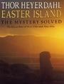 Easter Island: The Mystery Solved - Thor Heyerdahl