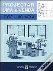 Projectar uma Vivenda por José Luis Moia
