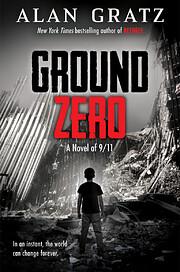 Ground Zero af Alan Gratz