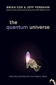 The Quantum Universe: (And Why Anything That…